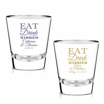 Eat Drink And Be Married Personalized Shot Glasses (1.75 oz)